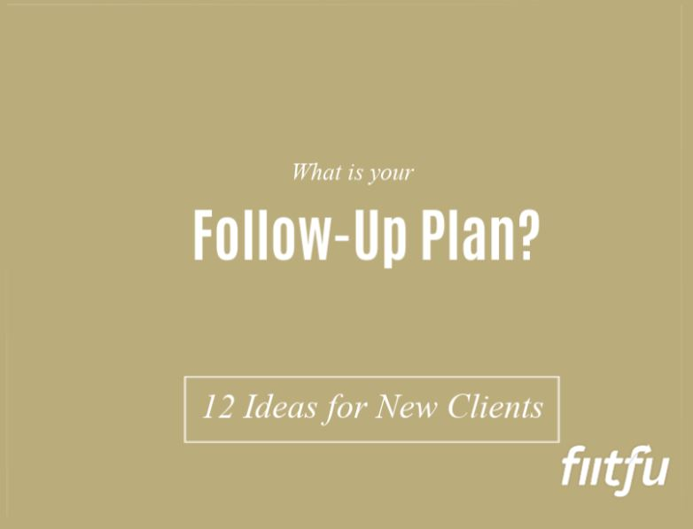 What's your Follow-Up Plan?